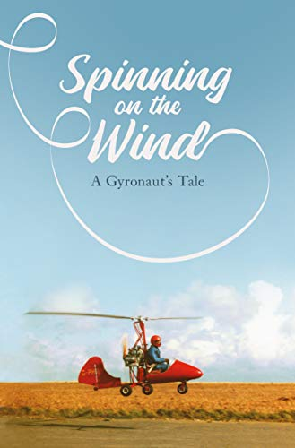 Spinning on the Wind: A Gyronaut's Tale
