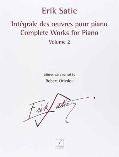 Intégrale des Uvres pour Piano Volume 2 Piano par  Erik Satie