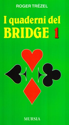 I quaderni del bridge: 1 (I giochi. Bridge) por Roger Trézel