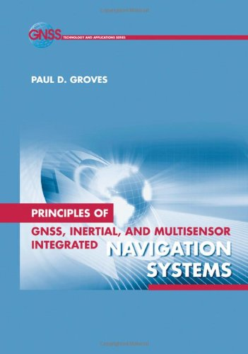 Principles of GNSS, Inertial, and Multi-Sensor Integrated Navigation Systems (GNSS Technology and Applications) Multi-satelliten-systeme