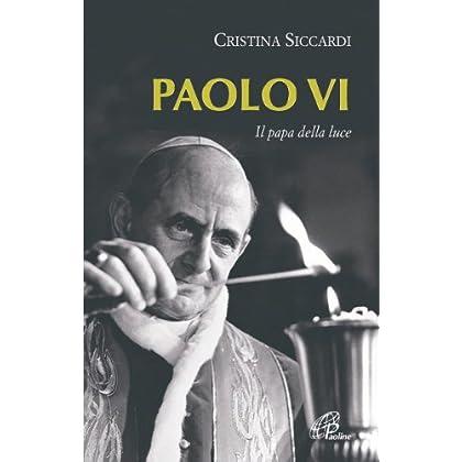 Paolo Vi. Il Papa Della Luce