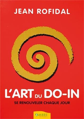 L'Art du Do-In : Se renouveler chaque jour par From Ambre Editions