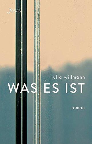 Buchseite und Rezensionen zu 'was es ist: Roman' von Julia Willmann