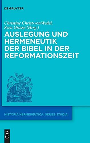 Auslegung und Hermeneutik der Bibel in der Reformationszeit von Thomas Jeising