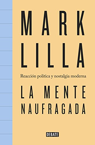 La mente naufragada: Reacción política y nostalgia moderna
