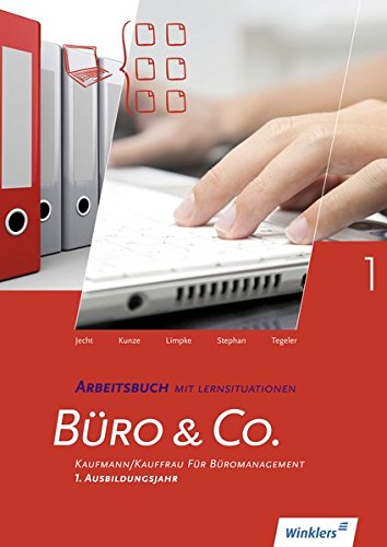 Büro & Co. nach Lernfeldern: Kaufmann/Kauffrau für Büromanagement, 1. Ausbildungsjahr - Lernfelder 1-4: Arbeitsbuch