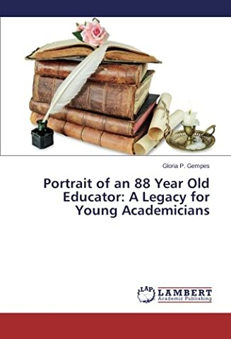 Portrait of an 88 Year Old Educator: A Legacy for