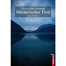 Mörderisches Tirol: Kurz Krimis