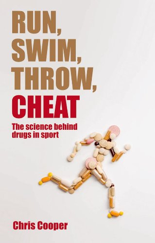 Run, Swim, Throw, Cheat: The science behind drugs in sport (English Edition)