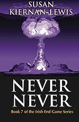 Never Never (The Irish End Games) (Volume 7) by Susan Kiernan-Lewis (2015-08-25)