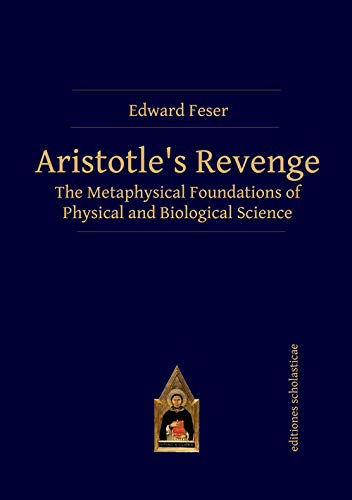 Aristotle's Revenge: The Metaphysical Foundations of Physical and Biological Science (English Edition)