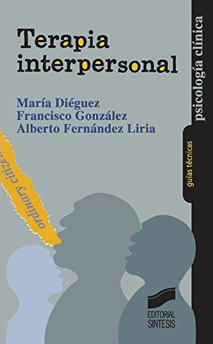 Terapia interpersonal (Guias Tecnicas (sintesis)) por María Diéguez