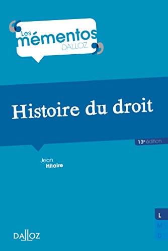 Histoire du droit. Introduction historique au droit et Histoire des institutions publiques - 13e éd. par Jean Hilaire