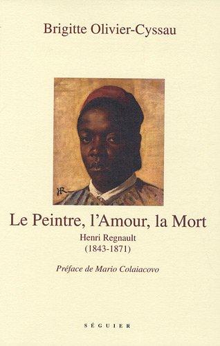 Le Peintre, l'Amour et la Mort : Henri Regnault (1843-1871)