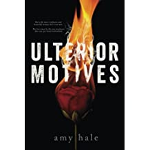 Ulterior Motives by Amy Hale (2015-01-20)