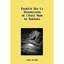 Enquête sur la signification de l'Aigle Noir de Barbara