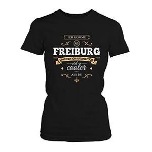 Fashionalarm Damen T-Shirt - Ich komme aus Freiburg somit bin ich viel cooler als du | Fun Shirt mit Spruch als Geschenk Idee für stolze Freiburger