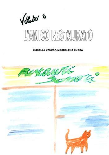 Velluto e l'amico restaurato (Italian Edition) por Luisella Vanzo