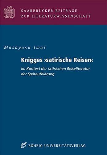 Knigges satirische Reisen im Kontext der satirischen Reiseliteratur der Spätaufklärung (Saarbrücker Beiträge zur Literaturwissenschaft)