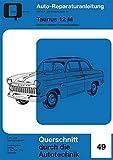 Taunus 12 M: Dreigang-/Viergang-Getriebe //  Reprint der 1. Auflage 1970 (Reparaturanleitungen)