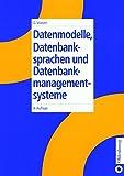 Datenmodelle, Datenbanksprachen und Datenbankmanagementsysteme - Gottfried Vossen
