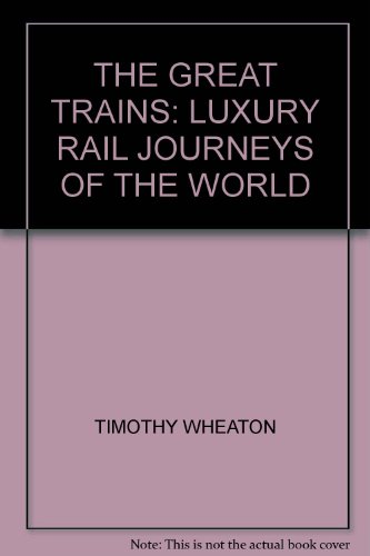 the-great-trains-luxury-rail-journeys-of-the-world