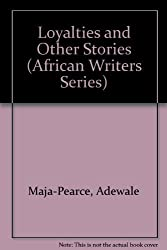 Loyalties and Other Stories (African Writers Series) by Adewale Maja-Pearce (1987-01-26)