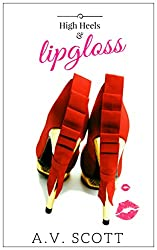 Romance: High Heels and Lipgloss - Contemporary Romance (Book 2 of the Fashion Series) (English Edition)