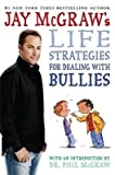 [{ Jay McGraw's Life Strategies for Dealing with Bullies By McGraw, Jay ( Author ) Oct - 28- 2008 ( Hardcover ) } ]