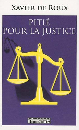 Pitie pour la Justice par Xavier de Roux