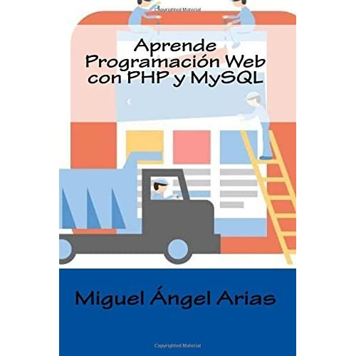 Aprende Programaci??n Web con PHP y MySQL by Miguel ???gel Arias (2015-09-05)