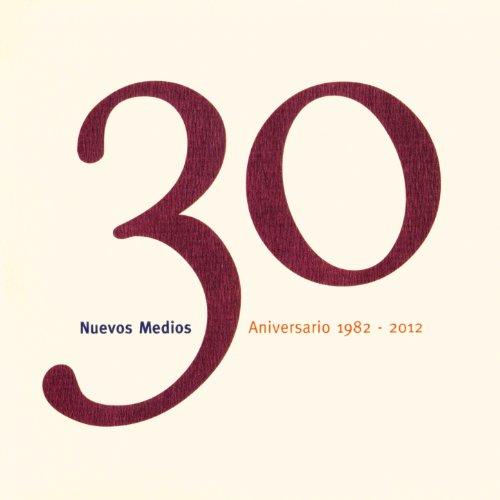 ... Nuevos Medios 30 Aniversario (.