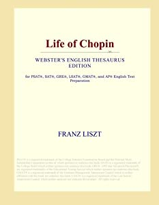 Life of Chopin (Webster's English Thesaurus Edition) by ICON Group International, Inc.
