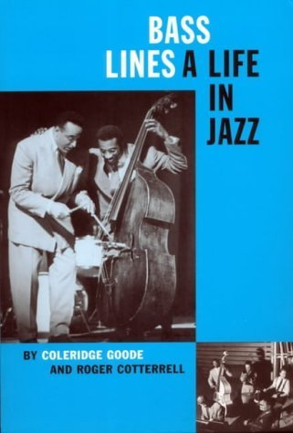 Bass Lines: A Life in Jazz by Cotterell, Roger, Goode, Coleridge (2003) Paperback