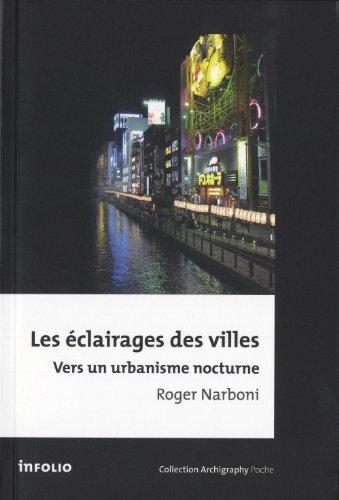 Les Eclairages des villes. Vers un urbanisme nocturne par Roger Narboni