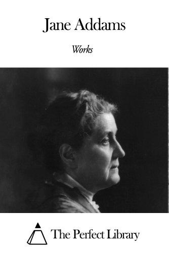 Works of Jane Addams (English Edition)