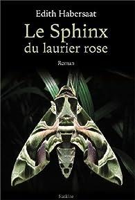 Le Sphinx du laurier rose par Edith Habersaat