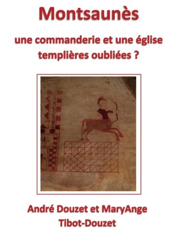 Montsaunès, Une commanderie et une église templières Oubliées ? par André Douzet