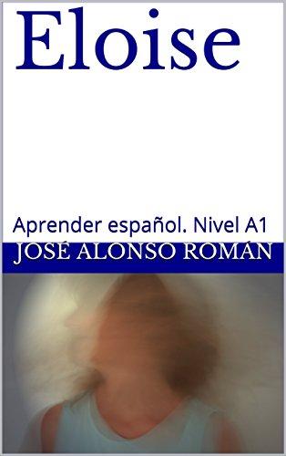 Eloise: Aprender español. Nivel A1 (Spanish Edition)