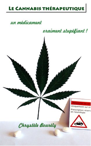 Le cannabis thérapeutique, un médicament vraiment stupéfiant !
