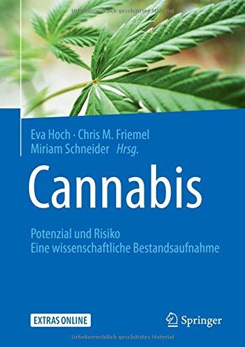 Cannabis: Potenzial und Risiko: Eine wissenschaftliche Bestandsaufnahme