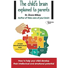 The child's brain explained to parents (Plataforma Actual) (English Edition)
