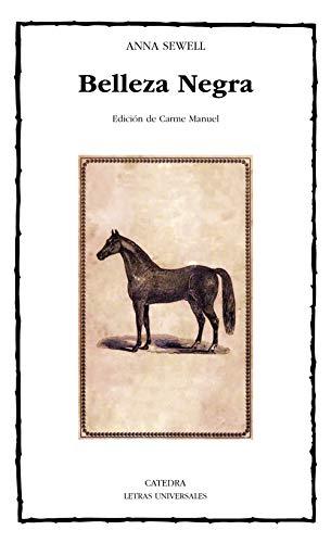 Belleza Negra, sus caballerizos y sus compañeros: La autobiografía de un caballo (Letras Universales)