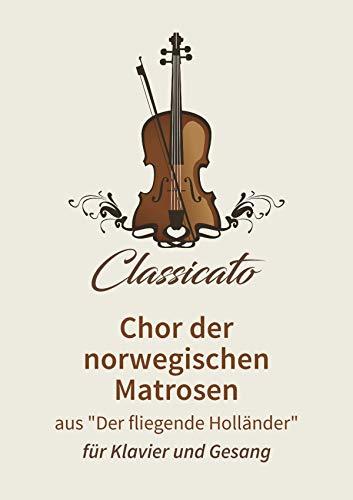 """Chor der norwegischen Matrosen: aus \""""Der fliegende Holländer\"""""""