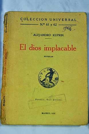 El dios implacable. Novela [Tapa blanda] by KUPRIN, Alejandro.-