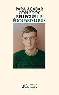 Para acabar con Eddy Bellegueule par Édouard Louis