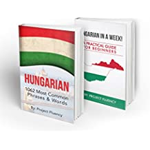 Hungarian: Learn Hungarian Bundle 2-1 (Hungarian: in a Week! & Hungarian: 1062 Most Common Phrases & Words): Hungarian Language for Beginners (Learn Hungarian, ... Hungarian Learning) (English Edition)