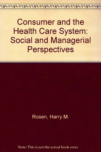 consumer-and-the-health-care-system-social-and-managerial-perspectives