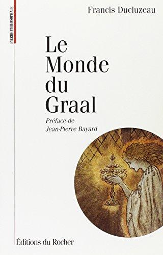 Le Monde du Graal par Francis Ducluzeau