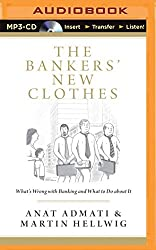 The Bankers' New Clothes: What's Wrong with Banking and What to Do about It by Anat Admati (2014-04-15)
